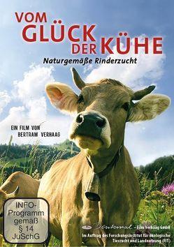 Vom Glück der Kühe – Naturgemäße Rinderzucht von Hauschild,  Waldemar, Musikar,  Doris, Verhaag,  Bertram