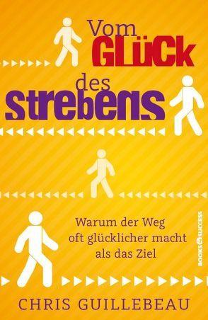 Vom Glück des Strebens von Guillebeau,  Chris, Reuter,  Marion