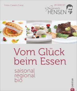 Vom Glück beim Essen von Friese,  Carolin, Hensen,  Rainer