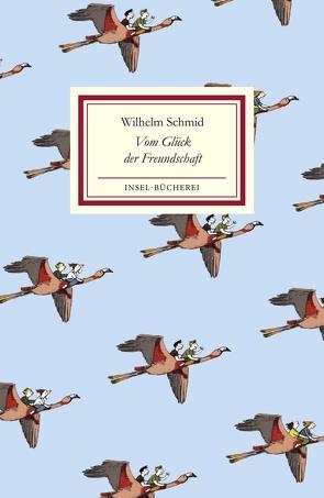 Vom Glück der Freundschaft von Schmid,  Wilhelm