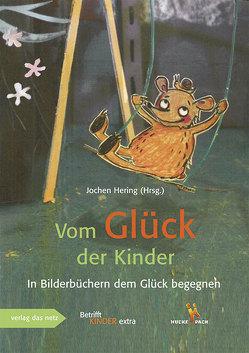 Vom Glück der Kinder von Hering,  Jochen