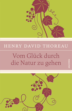 Vom Glück durch die Natur zu gehen von Breitkreutz,  Meike, Thoreau,  Henry David