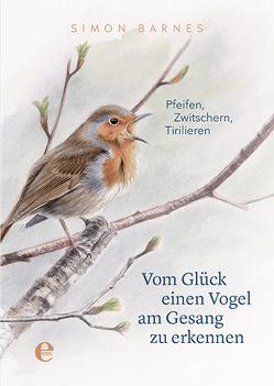 Vom Glück einen Vogel am Gesang zu erkennen von Barnes,  Simon