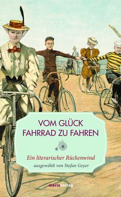 Vom Glück, Fahrrad zu fahren von Geyer,  Stefan, Zapf,  Anke