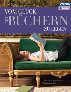 Vom Glück mit Büchern zu leben – eBook von von Boch,  Claudia, von Wietersheim,  Stefanie