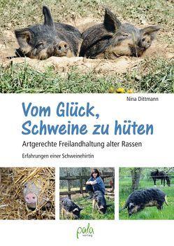 Vom Glück, Schweine zu hüten von Dittmann,  Nina, Dittmann,  Nina und Detlef