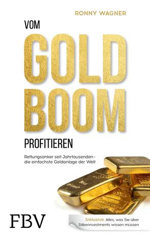 Vom Goldboom profitieren von Wagner,  Ronny