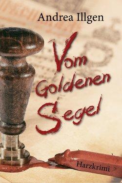 Vom Goldenen Segel von Illgen,  Andrea