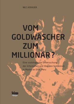 Vom Goldgräber zum Millionär? von Krauer,  Nils
