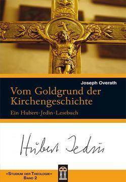Vom Goldgrund der Kirchengeschichte von Overath,  Joseph