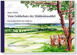 Vom Goldschatz der Hiddenknuddel von Mudra,  Jürgen, Mudra,  Sarah