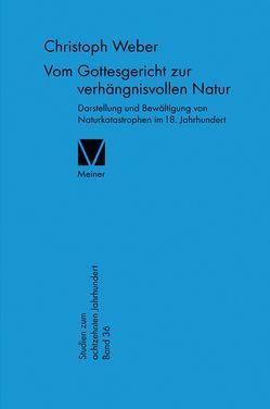 Vom Gottesgericht zur verhängnisvollen Natur von Weber,  Christoph