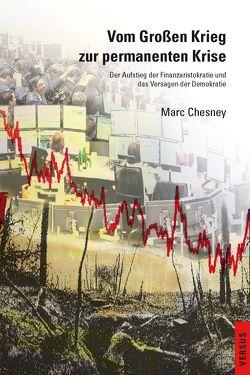 Vom Großen Krieg zur permanenten Krise von Brüninghaus,  Monika, Chesney,  Marc