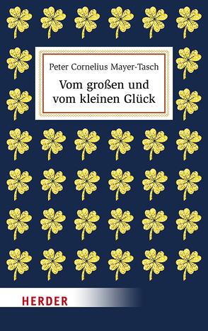Vom großen und vom kleinen Glück von Mayer-Tasch,  Peter Cornelius