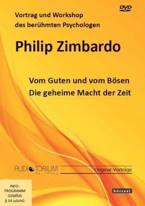 Vom Guten und vom Bösen von Zimbardo,  Philip