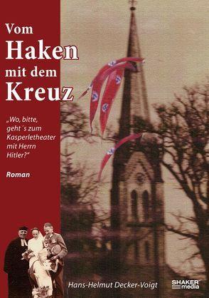 Vom Haken mit dem Kreuz von Decker-Voigt,  Hans-Helmut