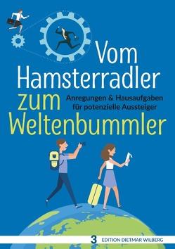 Vom Hamsterradler zum Weltenbummler von Wilberg,  Dietmar
