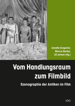 Vom Handlungsraum zum Filmbild von Becker,  Marcus, Dorgerloh,  Annette, Jensen,  Ulf
