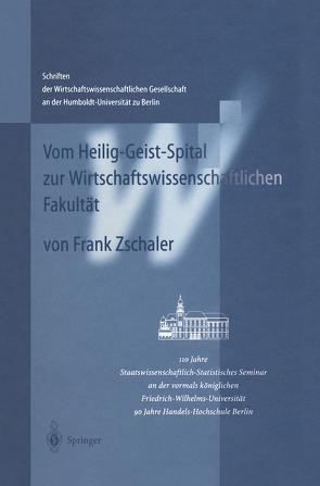 Vom Heilig-Geist-Spital zur Wirtschaftswissenschaftlichen Fakultät von Zschaler,  Frank