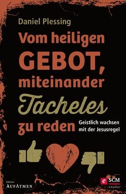 Vom heiligen Gebot, miteinander Tacheles zu reden von Eggers,  Ulrich, Plessing,  Daniel