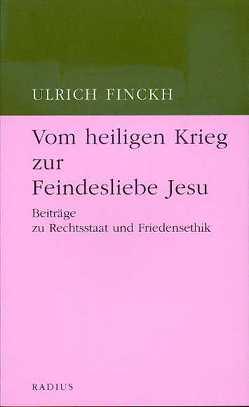 Vom heiligen Krieg zur Feindesliebe Jesu von Finckh,  Ulrich