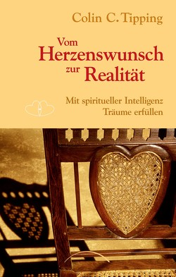 Vom Herzenswunsch zur Realität von Dienemann,  Katja, Tipping,  Colin C.