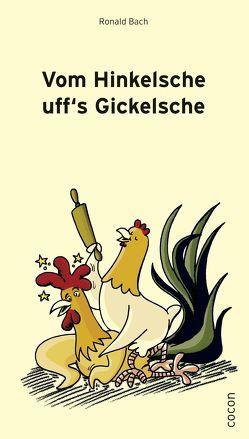 Vom Hinkelsche uff's Gickelsche von Bach,  Ronald, Rautenberg,  Michael