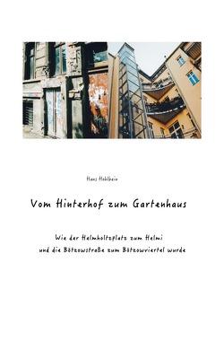 Vom Hinterhof zum Gartenhaus von Hohlbein,  Hans-Georg