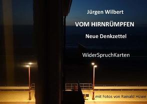 VOM HIRNRÜMPFEN ̶ Neue Denkzettel von Aehling,  Georg, Hüwe,  Rainald, Mieder,  Wolfgang, Wilbert,  Jürgen