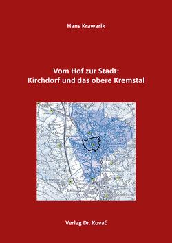 Vom Hof zur Stadt: Kirchdorf und das obere Kremstal von Krawarik,  Hans