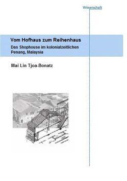 Vom Hofhaus zum Reihenhaus. von Tjoa-Bonatz,  Mai Lin
