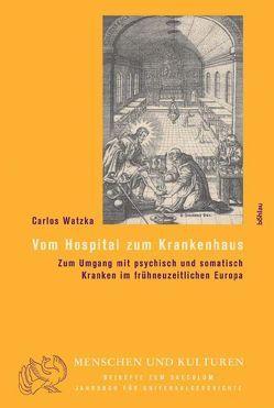 Vom Hospital zum Krankenhaus von Watzka,  Carlos