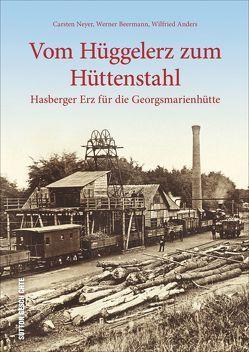Vom Hüggelerz zum Hüttenstahl von Beermann,  Werner, Neyer,  Carsten