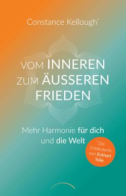 Vom inneren zum äußeren Frieden von Kellough,  Constance, Weber,  Ute