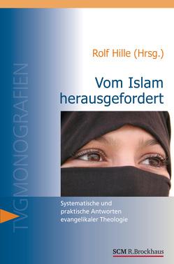 Vom Islam herausgefordert von Hille,  Rolf