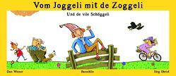 Vom Joggeli mit de Zoggeli von Obrist,  Jürg, Wiener,  Dan