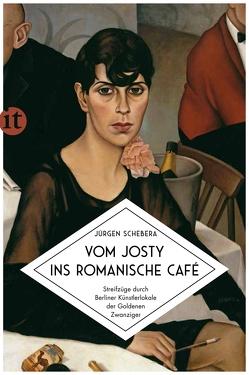 Vom Josty ins Romanische Café von Schebera,  Jürgen