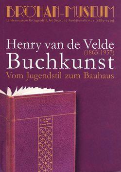 Vom Jugendstil zum BauhausHenry van de Velde (1863-1957) Buchkunst von Becker,  Ingeborg, Brinks,  John Dieter, Bröhan-Museum