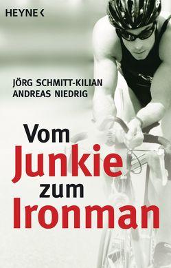 Vom Junkie zum Ironman von Niedrig,  Andreas, Schmitt-Kilian,  Jörg