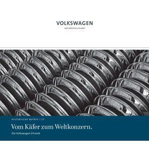 Vom Käfer zum Weltkonzern. von Grieger,  Manfred, Gutzmann,  Ulrike