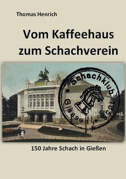 Vom Kaffeehaus zum Schachverein von Henrich,  Thomas
