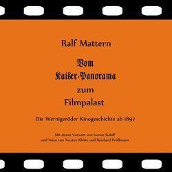 Vom Kaiser-Panorama zum Filmpalast von Mattern,  Ralf