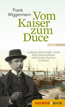 Vom Kaiser zum Duce von Wiggermann,  Frank