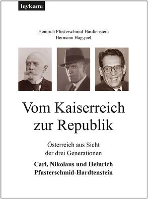 Vom Kaiserreich zur Republik von Hagspiel,  Hermann, Pfusterschmid-Hardtenstein,  Heinrich