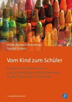Vom Kind zum Schüler von Deckert-Peaceman,  Heike, Scholz,  Gerold
