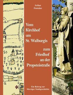 Vom Kirchhof um St. Walburgis zum Friedhof an der Propsteistraße von Fontaine,  Arthur