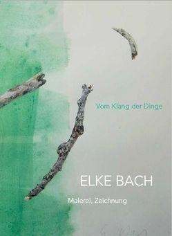 Vom Klang der Dinge von Bach,  Elke