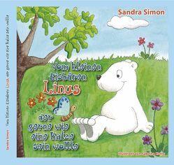 Vom kleinen Eisbären Linus der gerne wie eine Katze sein wollte von Kuhls,  Sabrina, Simon,  Sandra