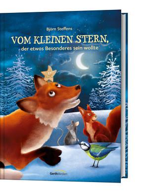 Vom kleinen Stern, der etwas Besonderes sein wollte von Steffens,  Björn
