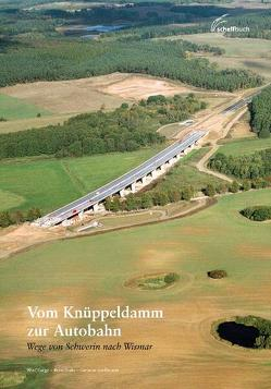 Vom Knüppeldamm zur Autobahn von Gressmann,  Dietmar, Karge,  Wolf, Stutz,  Reno